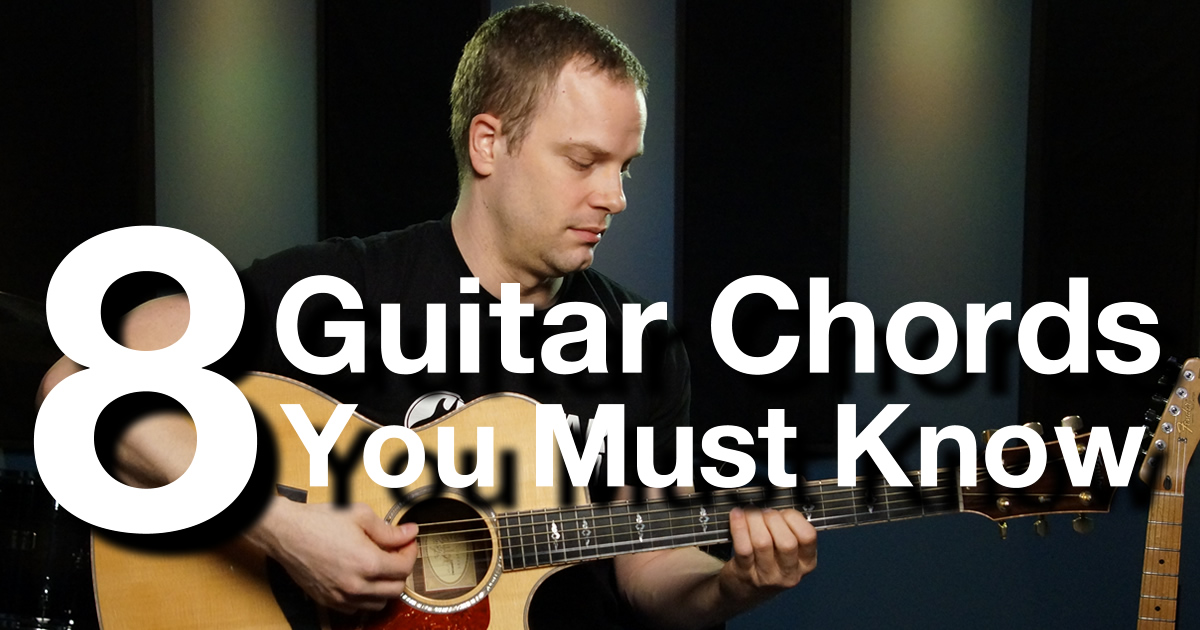 8 chords you must know free guitar lessons. Black Bedroom Furniture Sets. Home Design Ideas